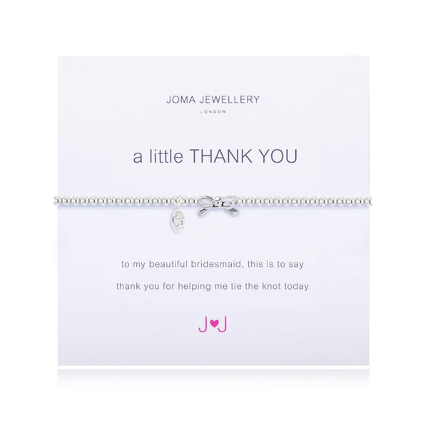 a little THANK YOU BRIDESMADE BRACELET By Joma Jewellery London - Official Stockists from Joma Jewellery only 16.50 GBP