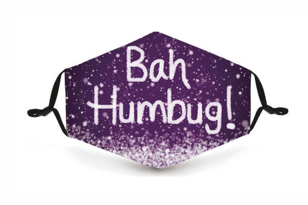 Festive Reusable Face Mask - Bah Humbug ! - Buy any 3 and get a 4th FREE