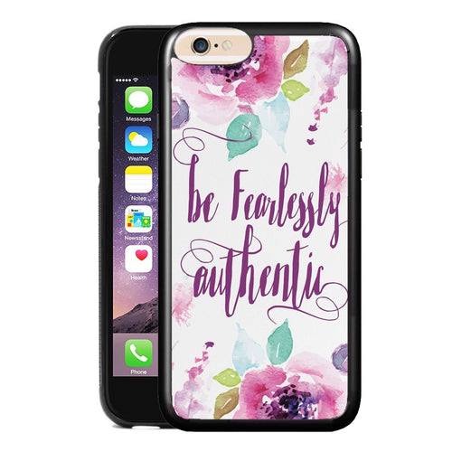 BE FEARLESSLY AUTHENTIC PHONE CASE