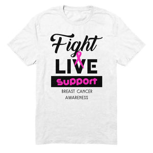 FIGHT, LIVE, SUPPORT BREAST CANCER AWARENESS SHIRT