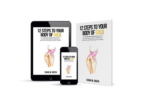 (eBook) 12 Steps to Your Body of Gold: The Ultimate Guide to Embracing Self-Love and Mastering Your Health