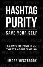 Hashtag Purity: Save Your Self (eBook)