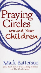 Praying Circles Around Your Children