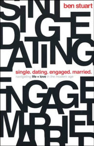 Single, Dating, Engaged, Married: Navigating Life & Love in the Modern Age
