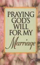 Praying God's Will for My Marriage By: Lee Roberts