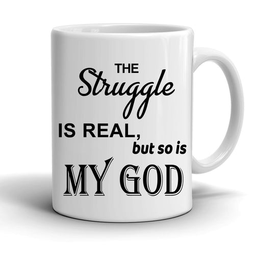The Struggle Is Real And So Is My Guy Coffee Mug