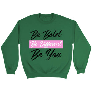 Thick, Bold & Healthy Be Bold, Be Different, Be You Sweater