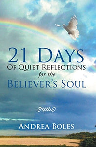 21 Days of Quiet Reflections for the Believer's Soul