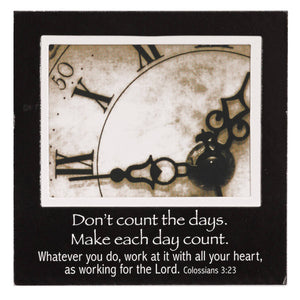 "Make Each Day Count"" with Clock Magnetic Picture Frame"