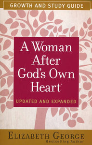 A Woman After God's Own Heart Growth and Study Guide