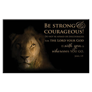 Be Strong & Courageous Magnet