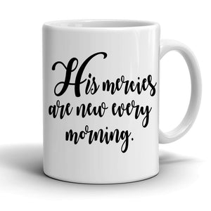 His Mercies Are New Every Morning Coffee Mug