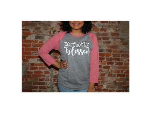 Perfectly Blessed 3/4 sleeve Tshirt