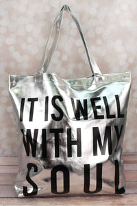 METALLIC PLATINUM 'IT IS WELL WITH MY SOUL' TOTE BAG