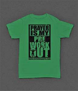 Christ In Sports-Prayer Is My Preworkout Tee
