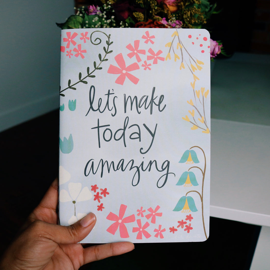 LET'S MAKE TODAY AMAZING SOFTCOVER JOURNAL