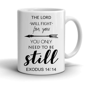 The Lord Will Fight For You Be Still Mug