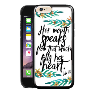 LUKE 6:45 PHONE CASE