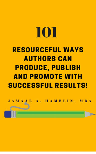 "Authorstreasures.com ""101 Resourceful Ways Authors Can Produce, Publish and Promote with Successful Results"""