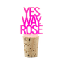 "Acrylic ""Yes Way Rosé"" Wine Topper"