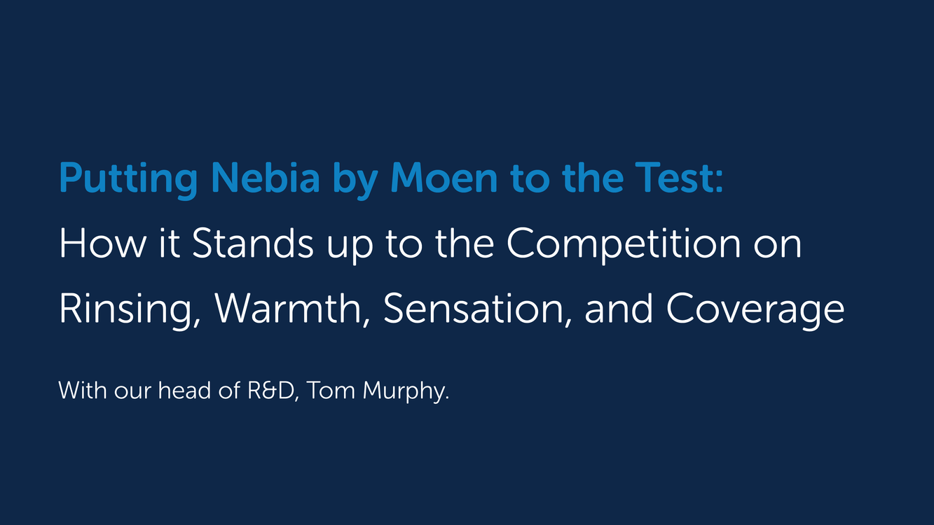 Putting Nebia by Moen to the Test