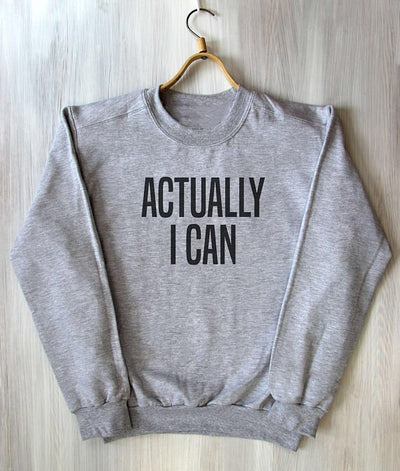 Actually I Can Sweatshirt Fitness Positive Motivational  Workout Power Tumblr Sweatshirt greys sweatshirt casual tops - Shopperstrail
