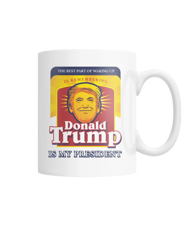 Best Part of Waking Up Donald Trump White Coffee Mug