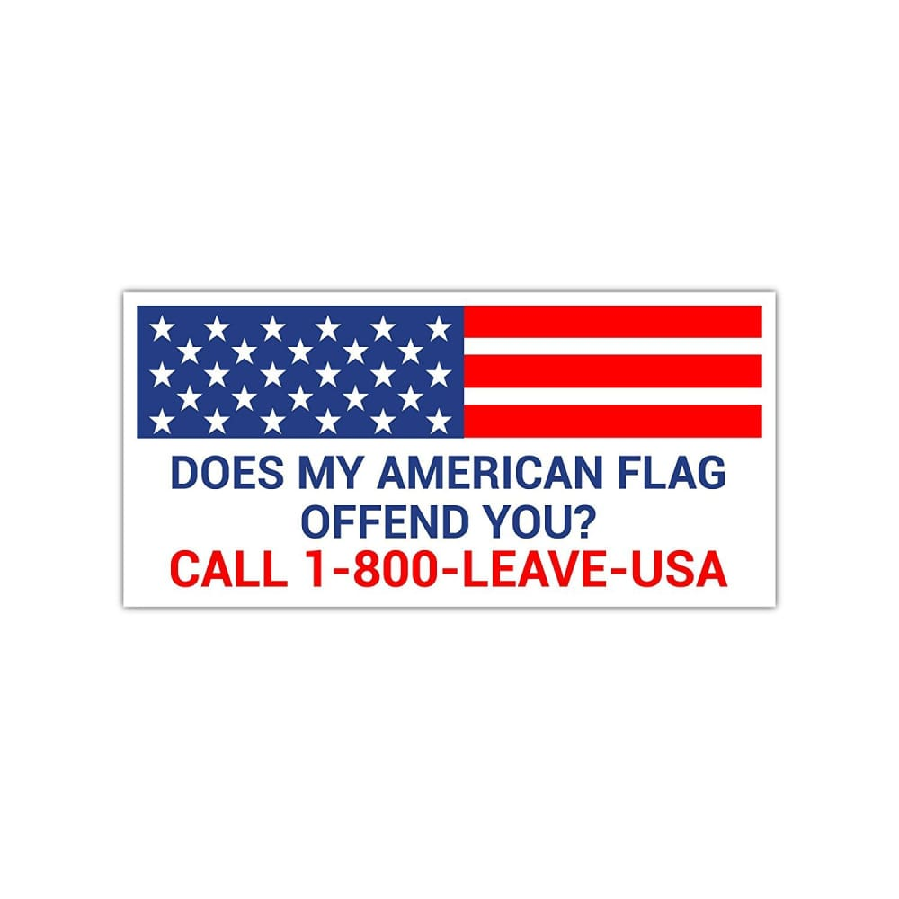 Car Magnet - Does My American Flag Offend You Call 1-800-Leave-USA