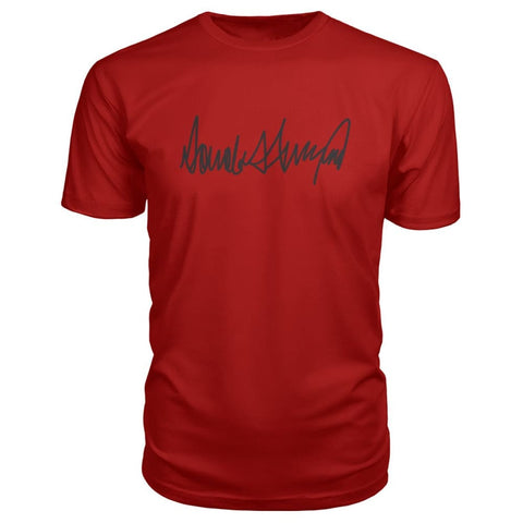 Image of Donald Trump Signature Premium Tee - Red / S / Premium Unisex Tee - Short Sleeves