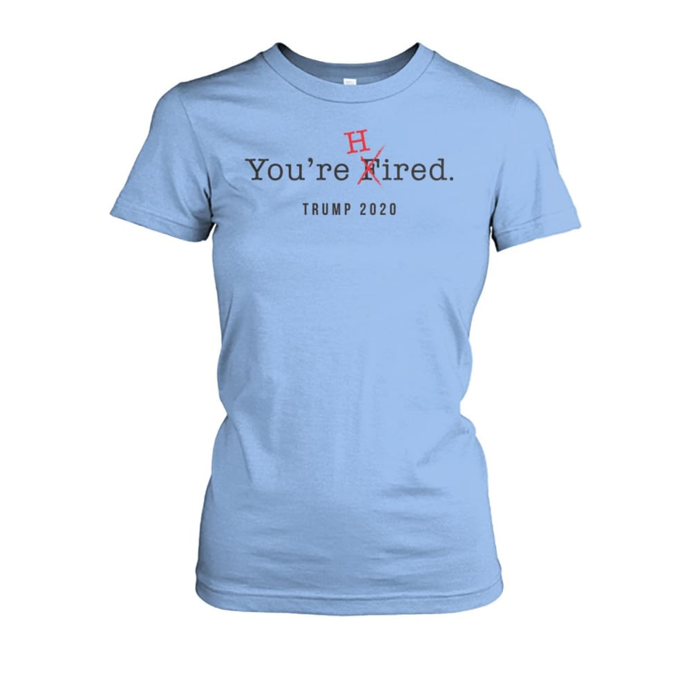 Donald Trump Youre Hired - Dark Text - Womens Tee - Light Blue / S / Womens Crew Tee