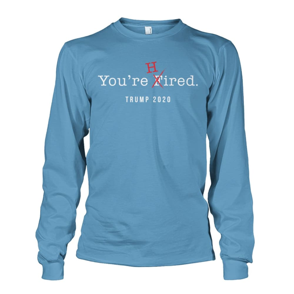 Donald Trump Youre Hired - White Text - Long Sleeve - Carolina Blue / S / Unisex Long Sleeve - Long Sleeves