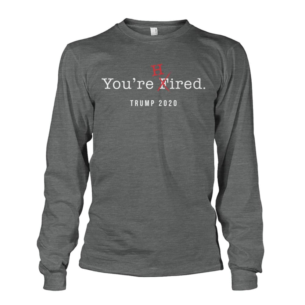 Donald Trump Youre Hired - White Text - Long Sleeve - Dark Heather / S / Unisex Long Sleeve - Long Sleeves