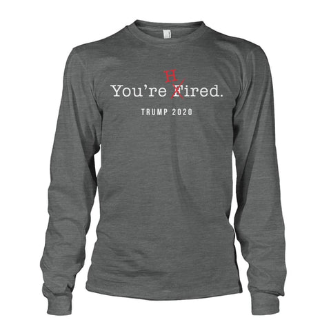 Image of Donald Trump Youre Hired - White Text - Long Sleeve - Dark Heather / S / Unisex Long Sleeve - Long Sleeves