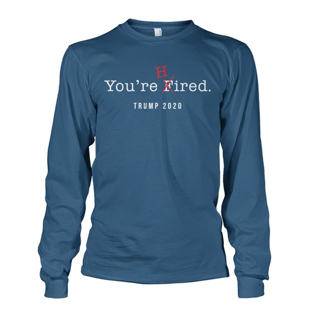 Donald Trump Youre Hired - White Text - Long Sleeve - Indigo Blue / S / Unisex Long Sleeve - Long Sleeves