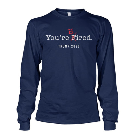 Image of Donald Trump Youre Hired - White Text - Long Sleeve - Navy / S / Unisex Long Sleeve - Long Sleeves