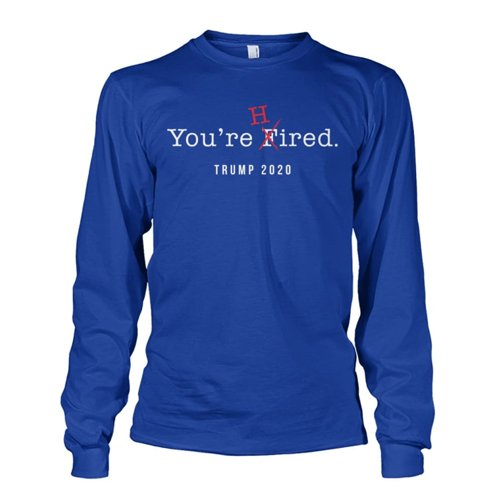 Donald Trump Youre Hired - White Text - Long Sleeve - Royal / S / Unisex Long Sleeve - Long Sleeves