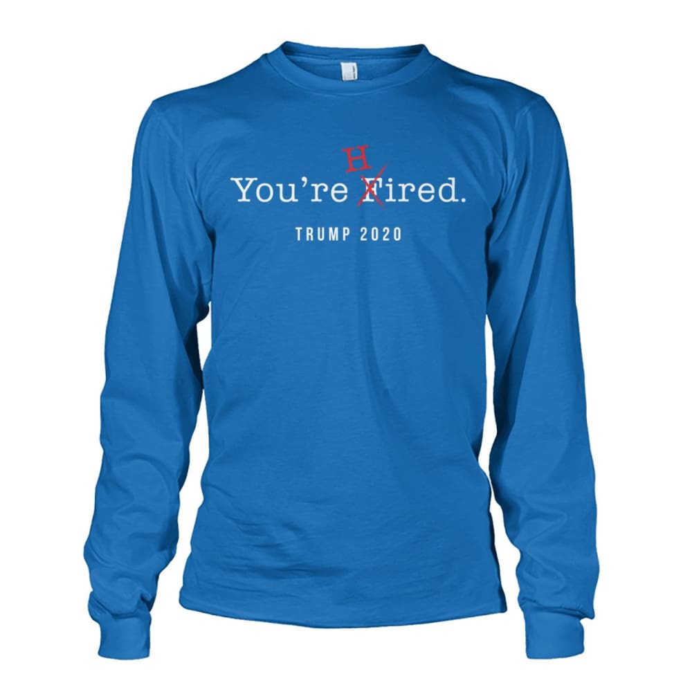 Donald Trump Youre Hired - White Text - Long Sleeve - Sapphire / S / Unisex Long Sleeve - Long Sleeves