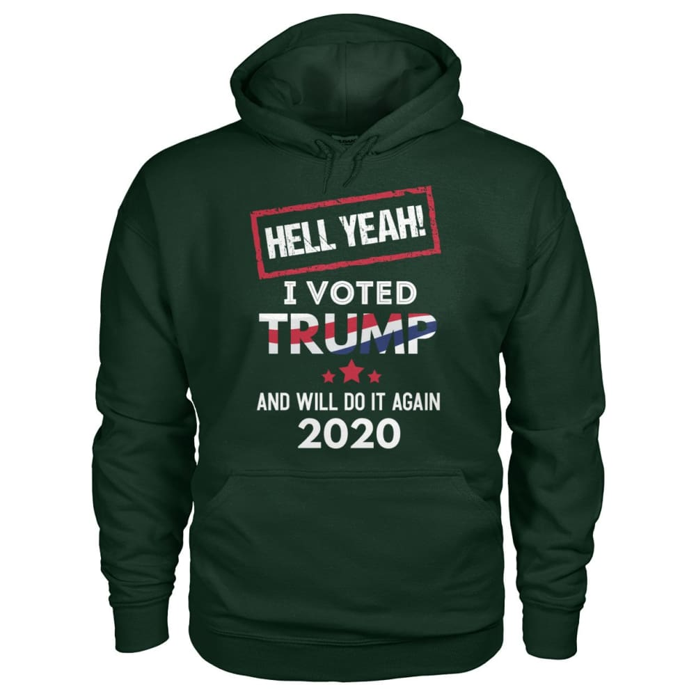 Hell Yeah I Voted For Trump (Hoodie) - Forest Green / S / Gildan Hoodie