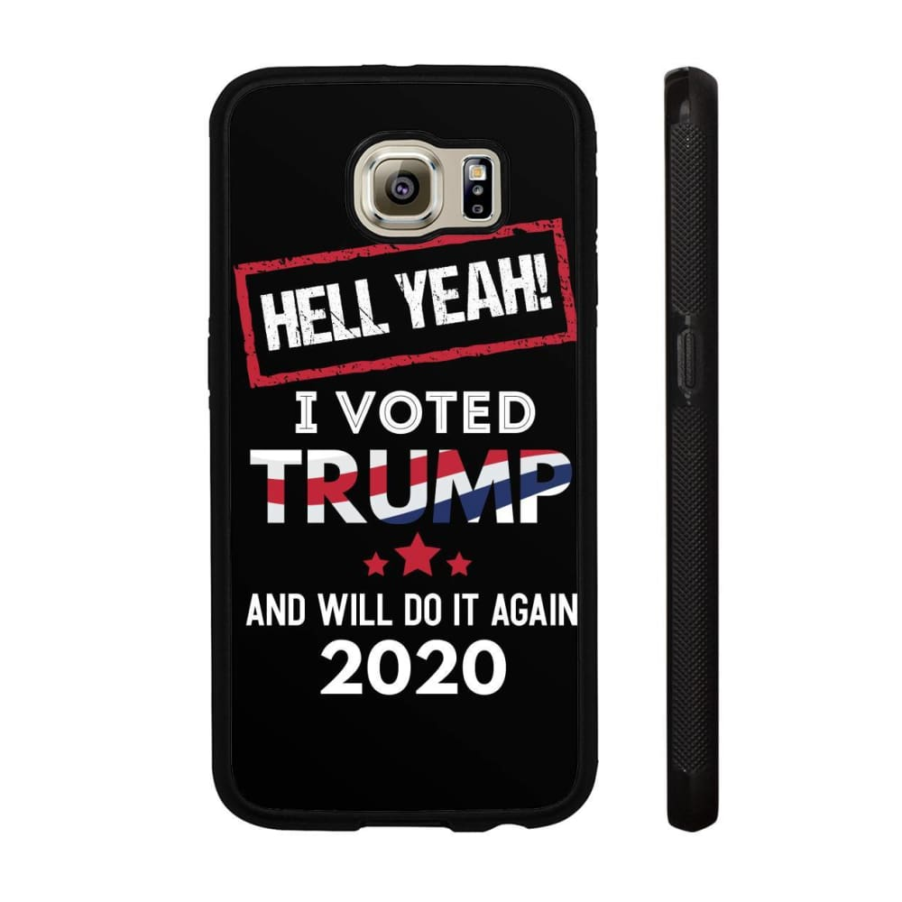 Hell Yeah I Voted For Trump Phone Cases - Black / M / Samsung Galaxy S6
