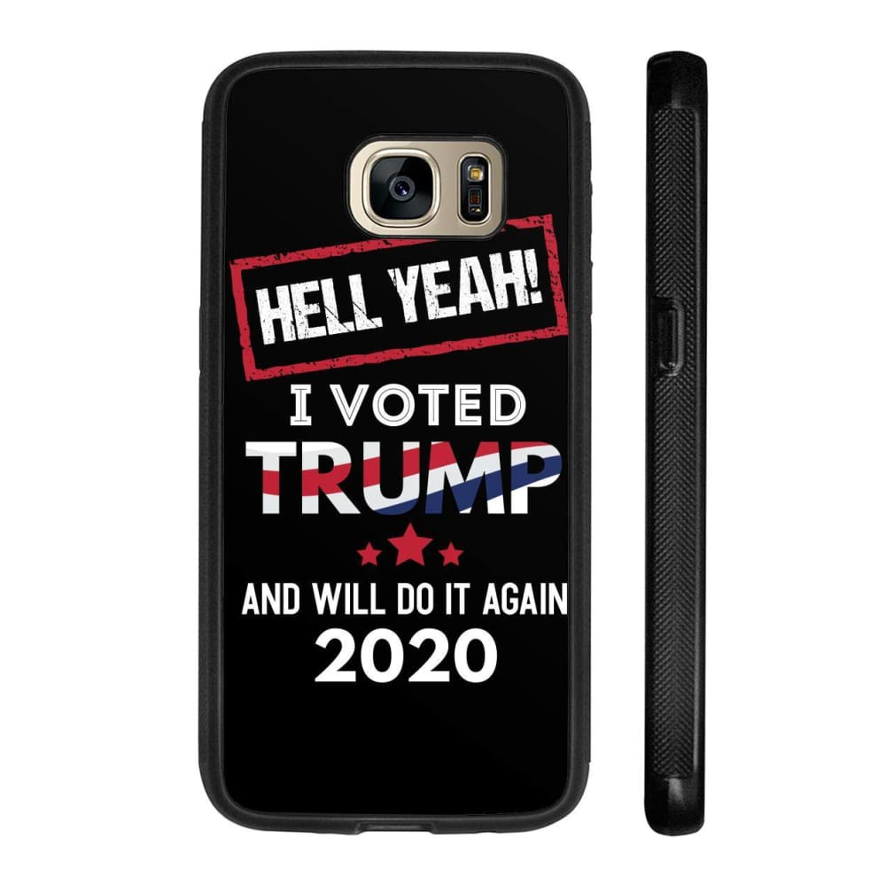 Hell Yeah I Voted For Trump Phone Cases - Black / M / Samsung Galaxy S7