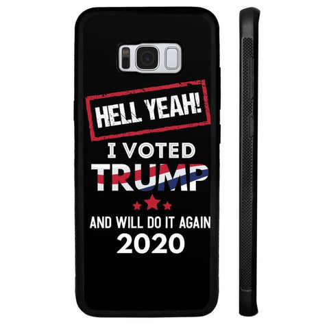 Image of Hell Yeah I Voted For Trump Phone Cases - Black / M / Samsung Galaxy S8 Plus