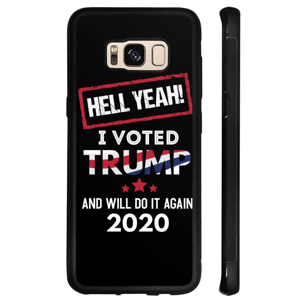 Hell Yeah I Voted For Trump Phone Cases - Black / M / Samsung Galaxy S8
