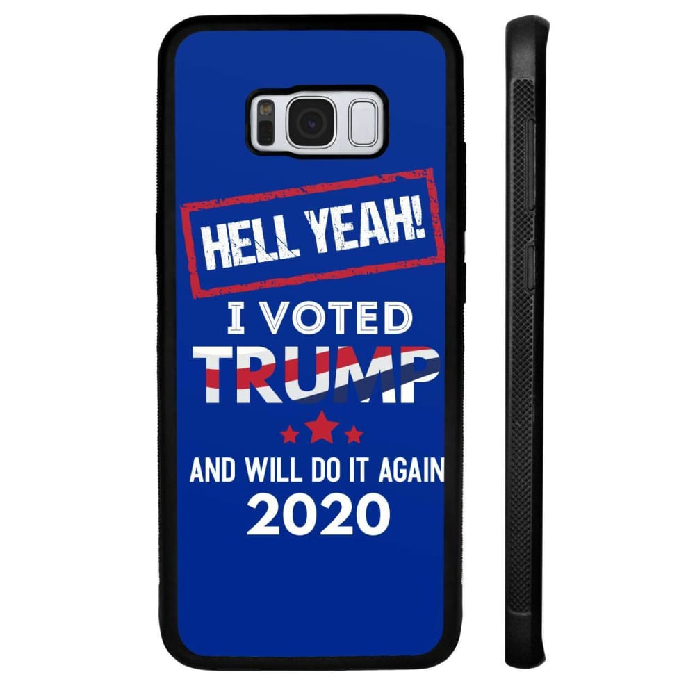 Hell Yeah I Voted For Trump Phone Cases - Royal / M / Samsung Galaxy S8 Plus