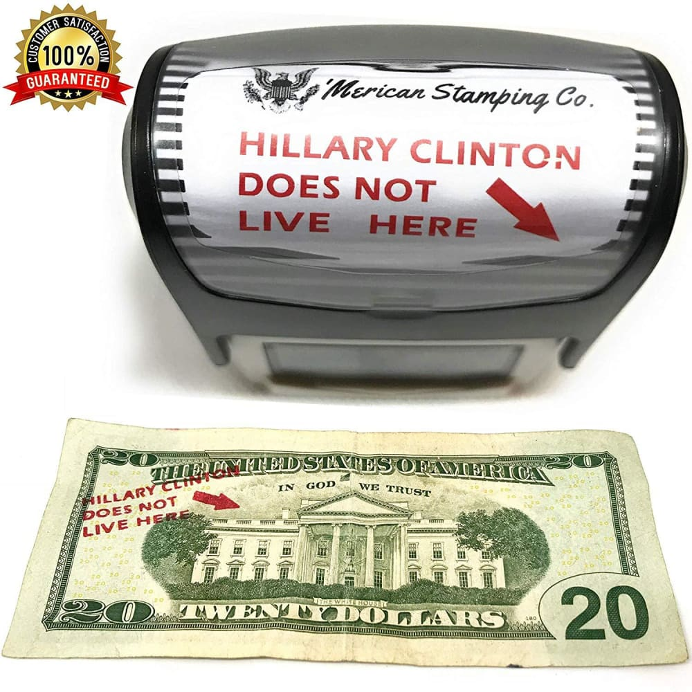 Hillary Does Not Live Here Money Stamp (Legal!) - Piss Off A Liberal!