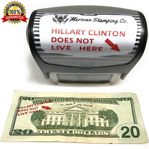 Image of Hillary Does Not Live Here Money Stamp (Legal!) - Piss Off A Liberal!