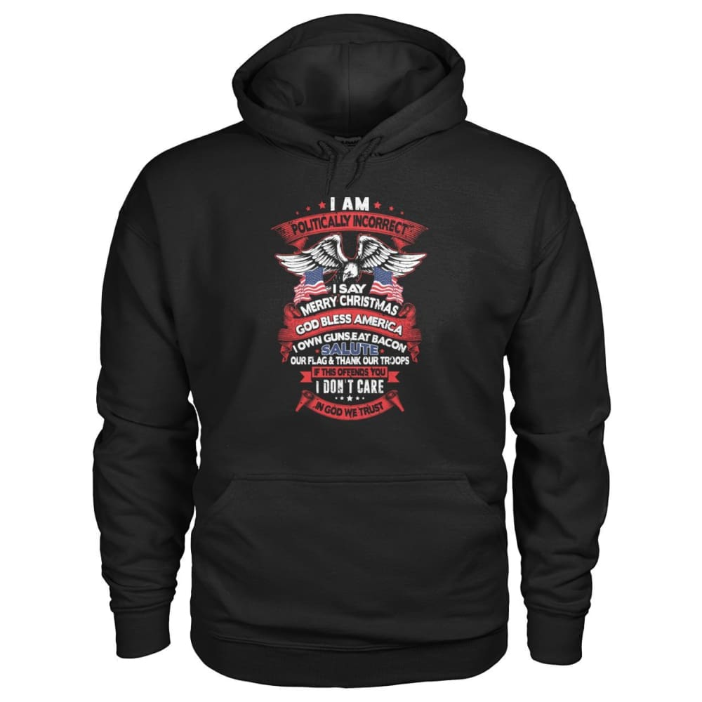 I Am Politically Incorrect Hoodie - Black / S - Hoodies