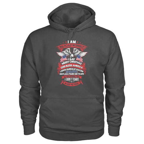 Image of I Am Politically Incorrect Hoodie - Charcoal / S - Hoodies