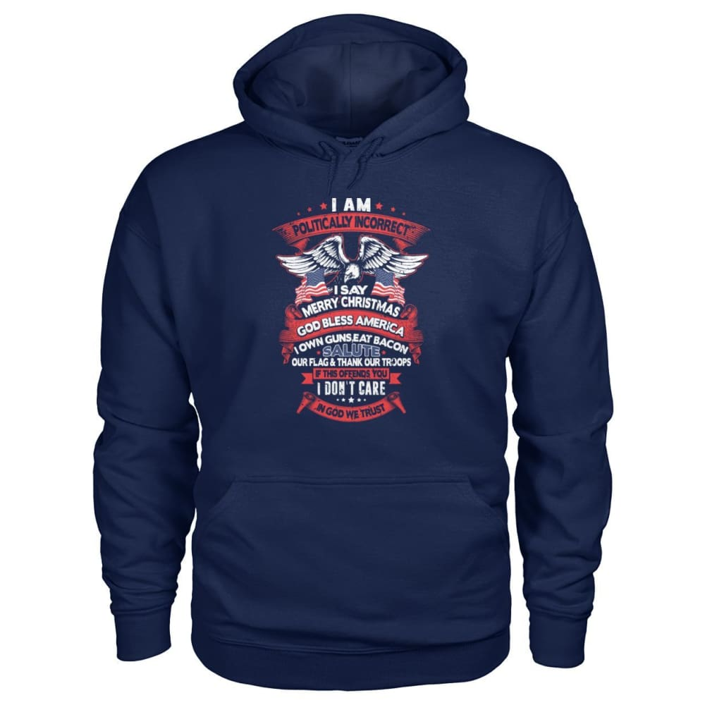 I Am Politically Incorrect Hoodie - Navy / S - Hoodies