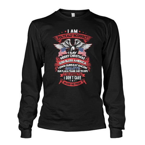 Image of I Am Politically Incorrect Long Sleeve - Black / S - Long Sleeves