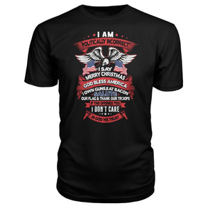 I Am Politically Incorrect Premium Tee - Black / S - Short Sleeves